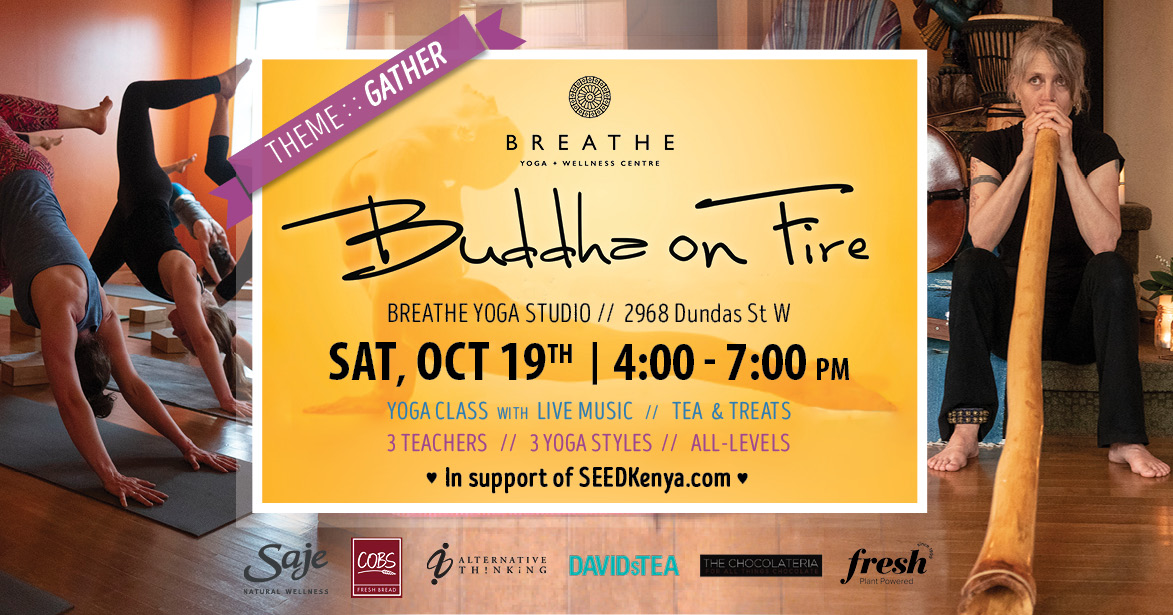 Buddha on Fire, Oct 19th, 2019 yoga event Toronto.